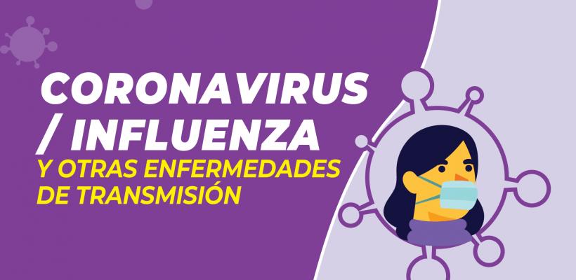 Coronavirus / Influenza y Otras Enfermedades de Transmisión